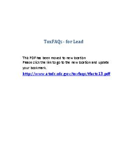 LEAD CAS   Division of Toxicology and Environmental Medicine ToxFAQs TM August  This fact sheet answers the most frequently asked health questions FAQs about lead