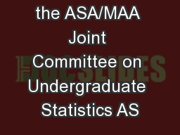 Prepared by the ASA/MAA Joint Committee on Undergraduate Statistics AS
