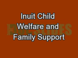 Inuit Child Welfare and Family Support PowerPoint PPT Presentation