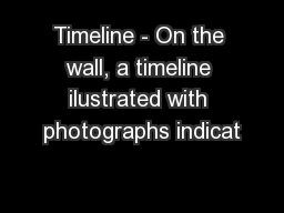 Timeline - On the wall, a timeline ilustrated with photographs indicat