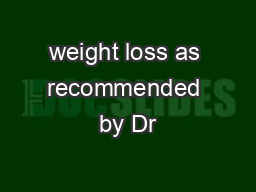 weight loss as recommended by Dr
