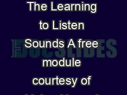 SoundObject Associations The Learning to Listen Sounds A free module courtesy of Listen Up and Ellen A