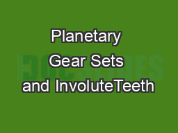 Planetary Gear Sets and InvoluteTeeth