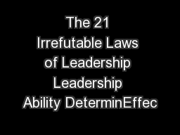 The 21 Irrefutable Laws of Leadership Leadership Ability DeterminEffec