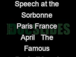 THE MAN IN THE ARENA CITIZENSHIP IN A REPUBLIC The Man In The Arena Speech at the Sorbonne Paris France April   The Famous Quote It is not the critic who counts not the man who points out how the stro