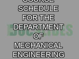 TENTATIVE COURSE SCHEDULE FOR THE DEPARTMENT OF MECHANICAL ENGINEERING FALL   SP