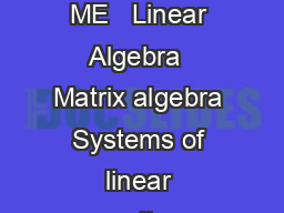 Syllabus for Mechanical Engineering ME   Linear Algebra  Matrix algebra Systems of linear equations Eigen values and eigen vectors