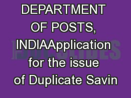 DEPARTMENT OF POSTS, INDIAApplication for the issue of Duplicate Savin