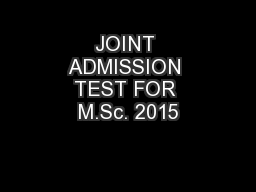 JOINT ADMISSION TEST FOR M.Sc. 2015