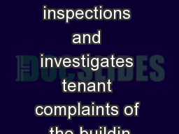 Conducts inspections and investigates tenant complaints of the buildin