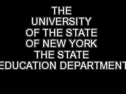 THE UNIVERSITY OF THE STATE OF NEW YORK THE STATE EDUCATION DEPARTMENT