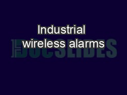 Industrial wireless alarms