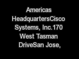 Americas HeadquartersCisco Systems, Inc.170 West Tasman DriveSan Jose,