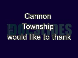 Cannon Township would like to thank