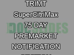 BURREN SPRINGS TRIMT SuperCitriMax 75 DAY PREMARKET NOTIFICATION SECTION  PDF document - DocSlides