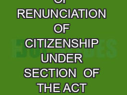 FAUSIND  FORM XVII See rule   THE CITIZENSHIP ACT  SECTION  DECLARATION OF RENUNCIATION OF CITIZENSHIP UNDER SECTION  OF THE ACT MADE BY A CITIZEN OF INDIA WHO IS ALSO A CITIZEN OR NATIONAL OF ANOTHER