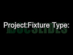 Project:Fixture Type: