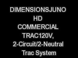 DIMENSIONSJUNO HD COMMERCIAL TRAC120V, 2-Circuit/2-Neutral Trac System PowerPoint PPT Presentation