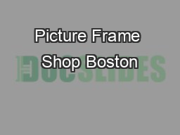 Picture Frame Shop Boston