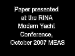Paper presented at the RINA Modern Yacht Conference, October 2007 MEAS