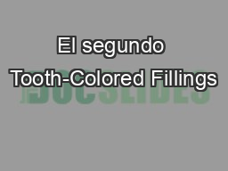 El segundo Tooth-Colored Fillings PowerPoint PPT Presentation