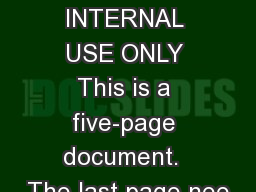 FOR INTERNAL USE ONLY This is a five-page document.  The last page nee