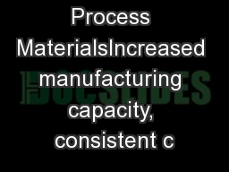 Kitted Process MaterialsIncreased manufacturing capacity, consistent c
