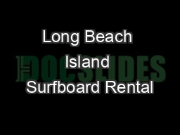 Long Beach Island Surfboard Rental PDF document - DocSlides