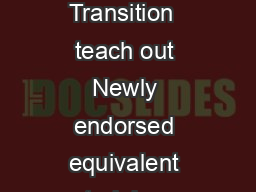 General Direction Transition  teach out  updated  January  Page of Transition  teach out Newly endorsed equivalent training package products qualifications andor units of competency will now be automa