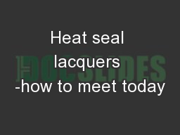 Heat seal lacquers -how to meet today