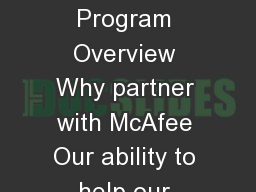 Partner Brochure PARTNER PROGRAM OVERVIEW SecurityAlliance Partner Program Overview Why partner with McAfee Our ability to help our partners adapt and capitalize on the rapidly changing security marke