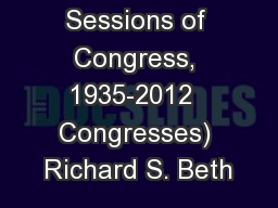 Lame Duck Sessions of Congress, 1935-2012  Congresses) Richard S. Beth