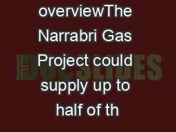 Project overviewThe Narrabri Gas Project could supply up to half of th