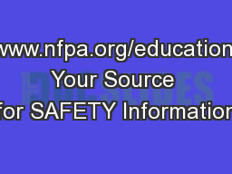 www.nfpa.org/education Your Source for SAFETY Information