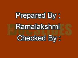 Prepared By : Ramalakshmi Checked By :