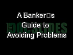 A Banker's Guide to Avoiding Problems
