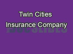 Twin Cities Insurance Company PDF document - DocSlides