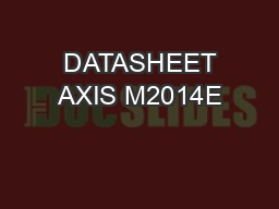 DATASHEET AXIS M2014E PDF document - DocSlides