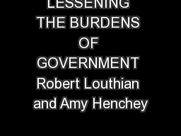 LESSENING THE BURDENS OF GOVERNMENT Robert Louthian and Amy Henchey PowerPoint PPT Presentation