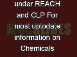 Guidance in a Nutshell Identification and naming of substances under REACH and CLP For most uptodate information on Chemicals Safety Assessment please consult the ECHA website