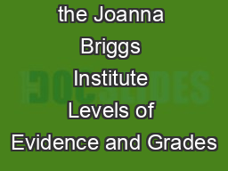 Developed by the Joanna Briggs Institute Levels of Evidence and Grades