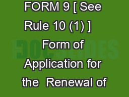 FORM 9 [ See Rule 10 (1) ]    Form of Application for the  Renewal of
