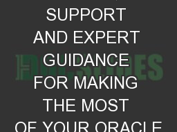 ADVICE, SUPPORT AND EXPERT GUIDANCE FOR MAKING THE MOST OF YOUR ORACLE