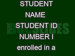HISTORICAL REPEAT COURSE OPTION STUDENT NAME  STUDENT ID NUMBER I enrolled in a course at VCU and received a grade of D or F