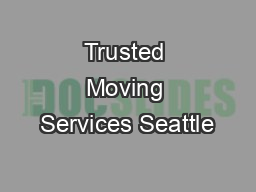 Trusted Moving Services Seattle PDF document - DocSlides