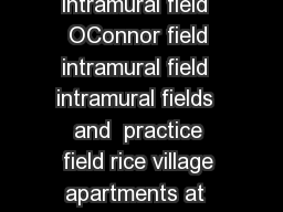 intramural field  intramural field  intramural field  OConnor field intramural field  intramural fields  and  practice field rice village apartments at  shakespeare st PowerPoint PPT Presentation
