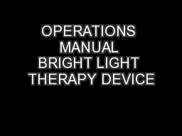 OPERATIONS MANUAL BRIGHT LIGHT THERAPY DEVICE