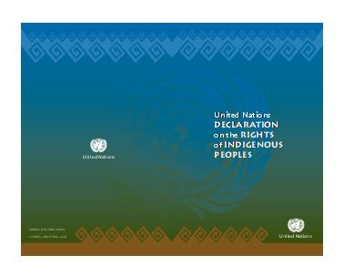 Published by the United Nations March  United Nations DECLARATION on the IGHTS of IGENOUS PEO LE United Nations DECLARATION on the IGHTS of IGENOUS PEO LE United Nations United Nations United Nations  PowerPoint PPT Presentation