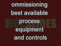 ommissioning best available process equipment and controls