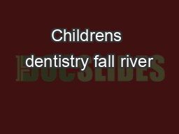 Childrens dentistry fall river